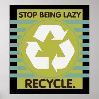 Stoppa att vara lat, återvinna! poster