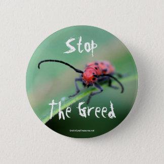 Stoppa girigheten som det ilskna krypnaturfotoet standard knapp rund 5.7 cm