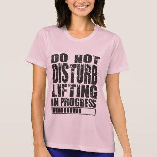 Stör inte - lyfta som är pågående - tee shirt