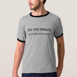 Stör inte (redan stört) tee shirts