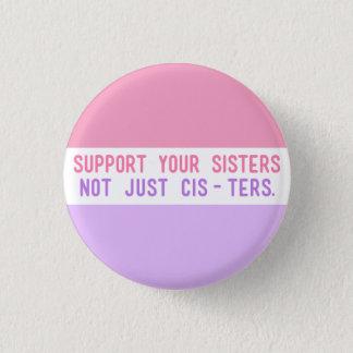 """Stötta dina systrar, inte precis Cisters. """", Mini Knapp Rund 3.2 Cm"""