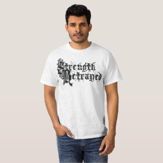 Styrka förrådd vitT-tröja Tee Shirt