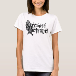 Styrka förrådde vitT-tröjakvinnor Tee Shirts