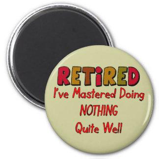 Styrt pensionerat göra ingenting magnet