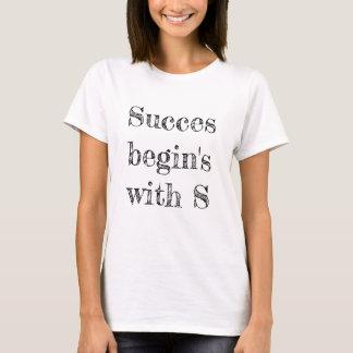 succes börjar qoutes t shirt