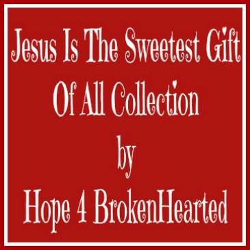 Jesus Is The Sweetest Gift Of All