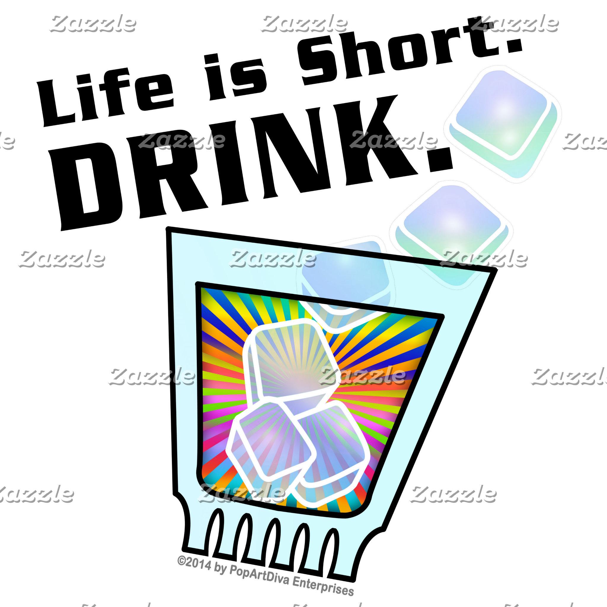 ap2 Life is Short. DRINK.