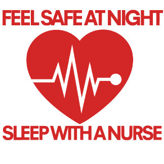 Be safe at night sleep with a nurse