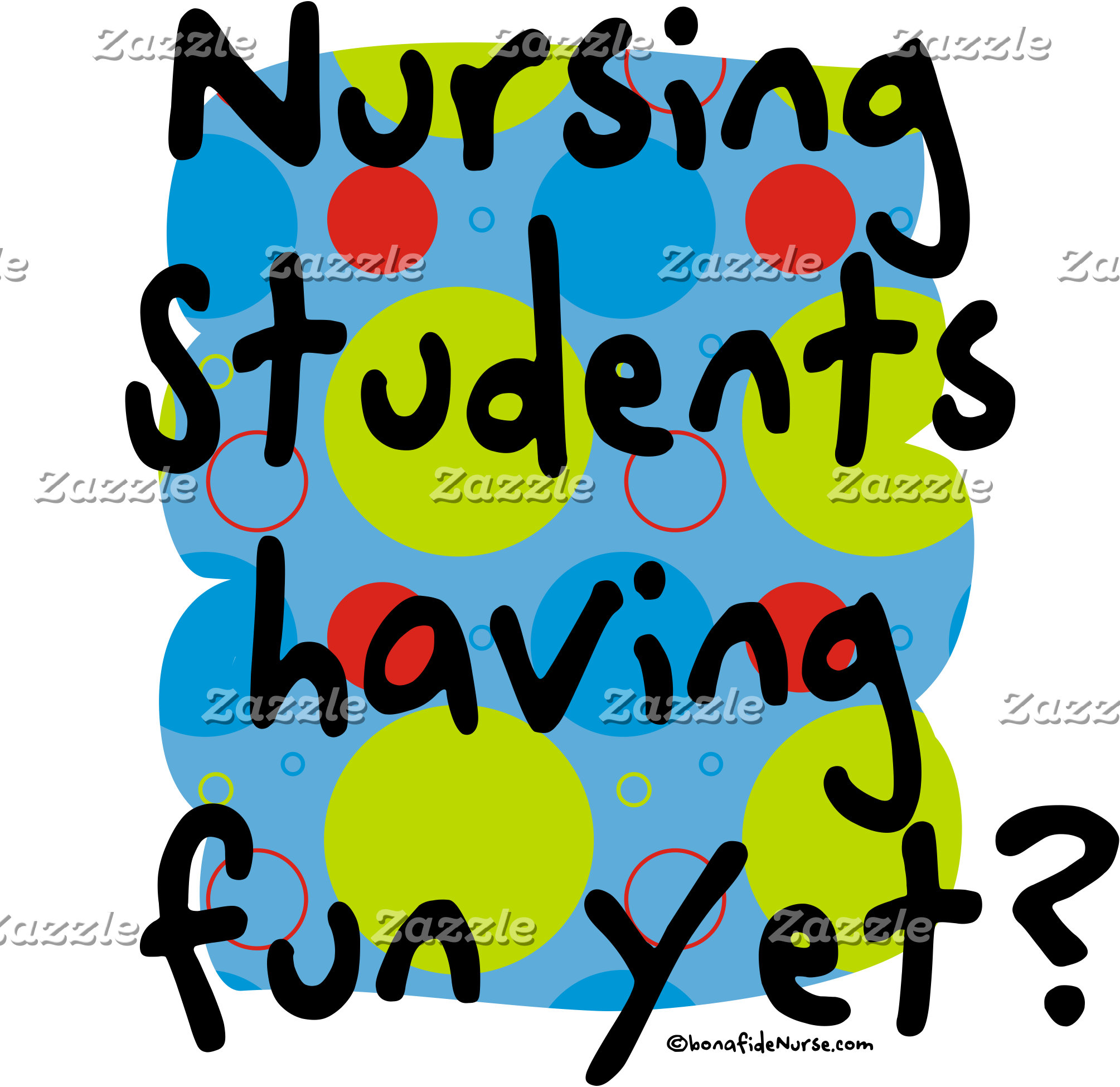 Nursing Student having Fun Yet?