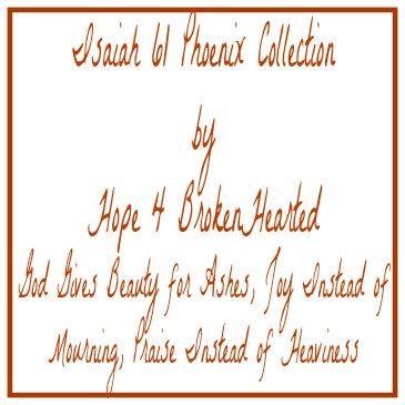 Isaiah 61 Phoenix Collection