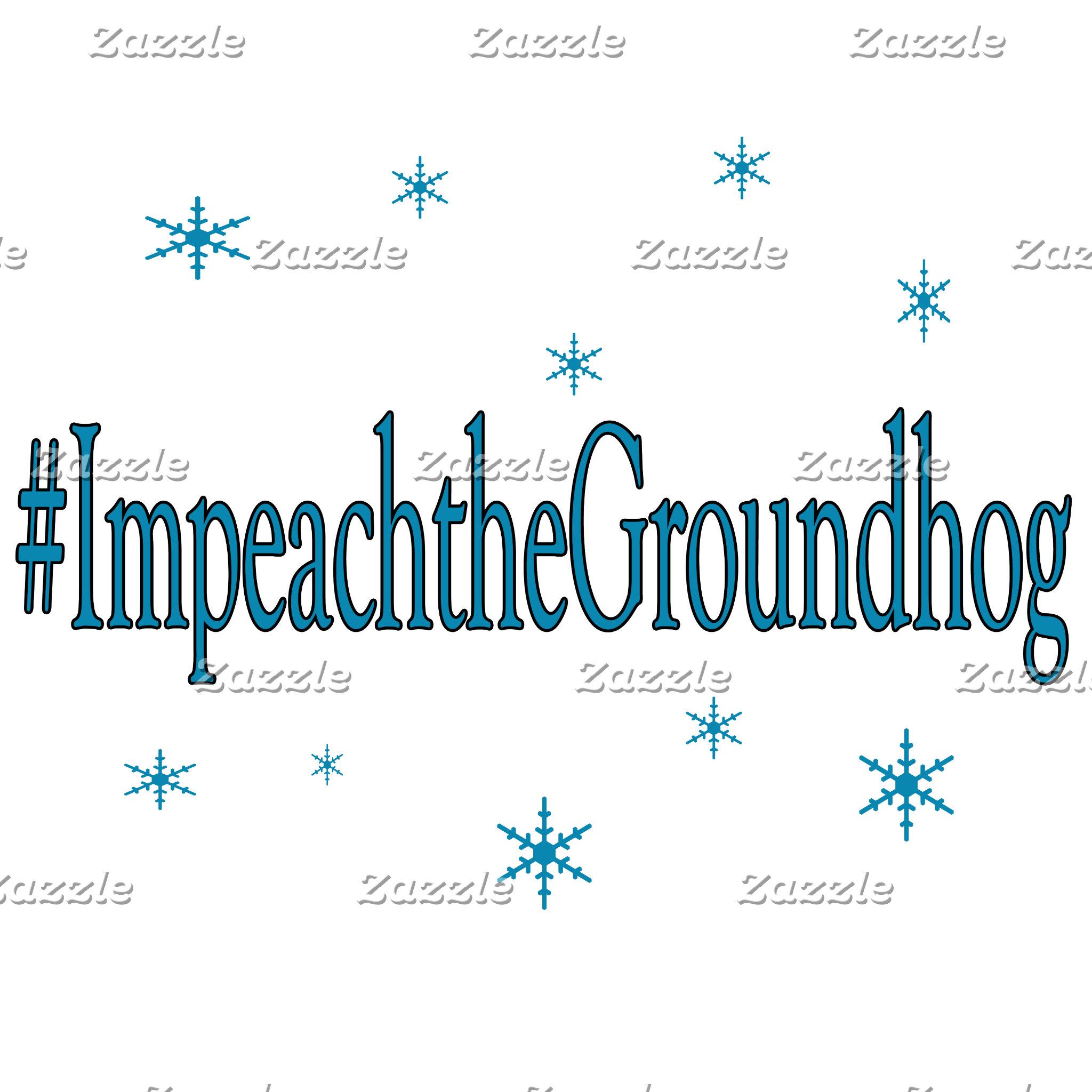 #Impeach the Groundhog