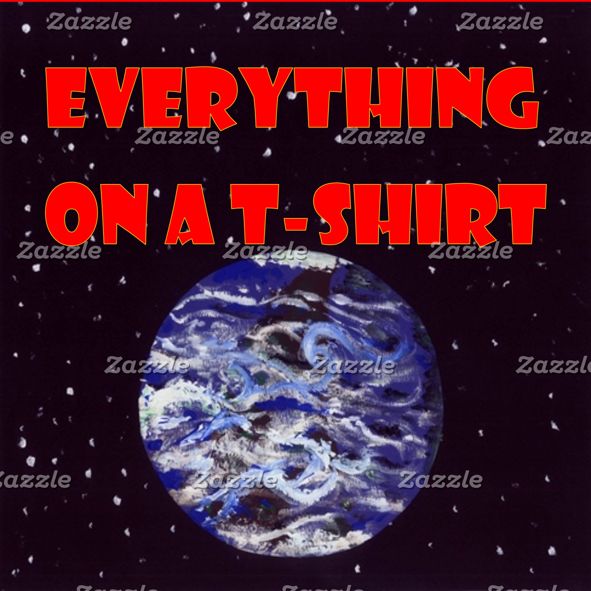 Everything's a T-Shirt