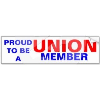 UNION MEMBERS  I spent 31 years as a Union Member