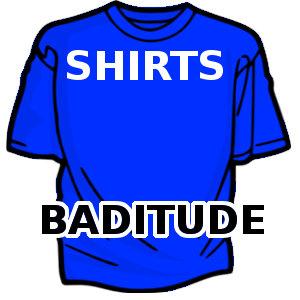 Shirts - Baditude