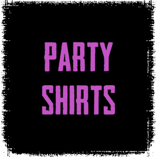 Party T-Shirts