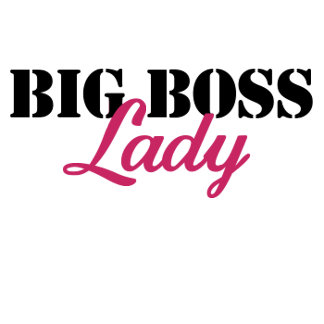 Big Boss Lady