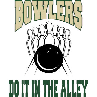 Bowlers Do It In The Alley T-Shirt