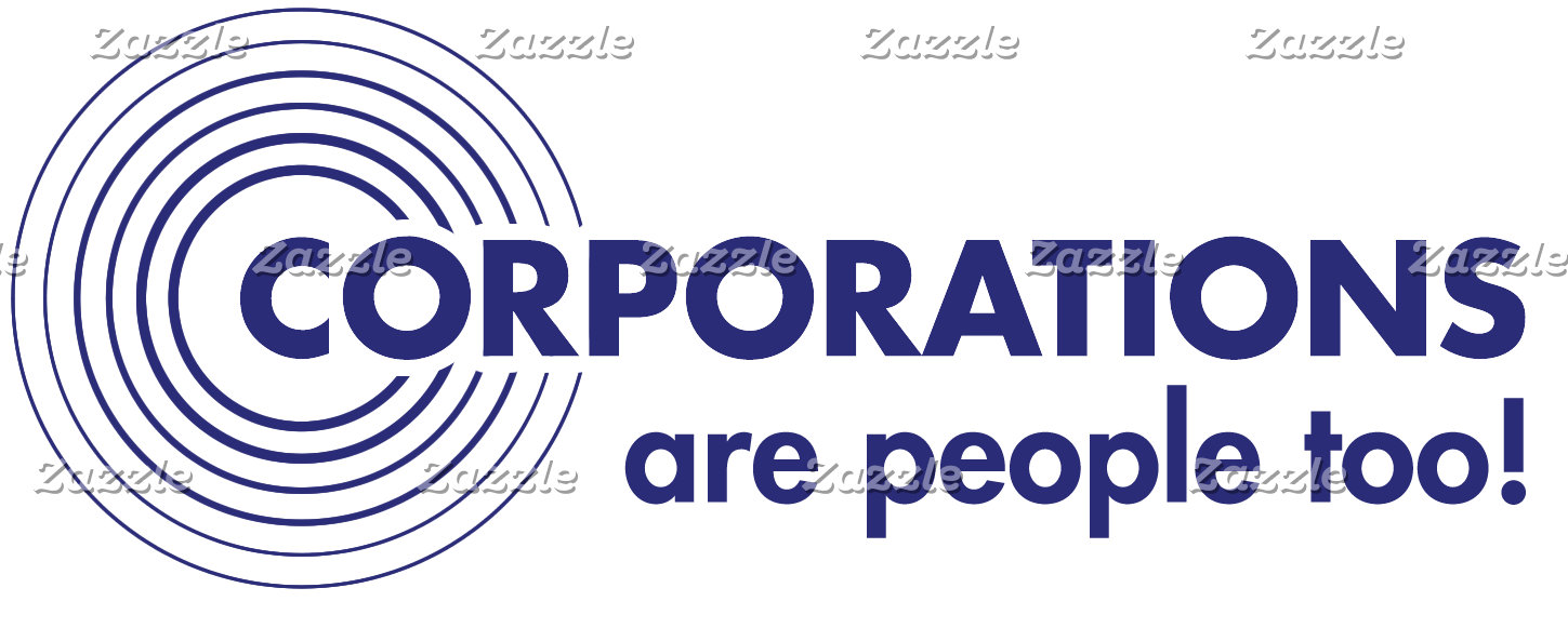 Corporation Are People Too!