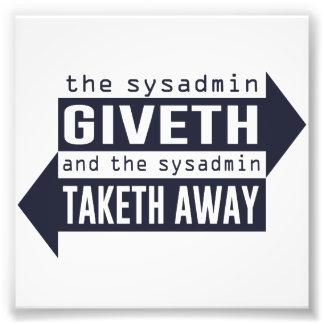 Sysadmin Giveth och Taketh bort Fototryck