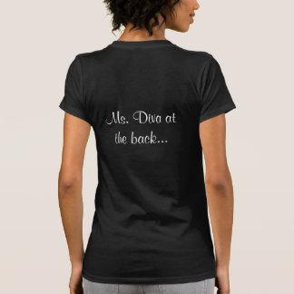 """T-tröja """"för Ms. Diva På Bekläda & baksida"""" T-shirt"""