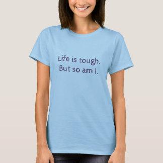 T-tröja - liv är tufft, men så förmiddagen mig tee shirts