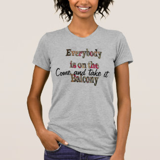 Ta kommer det everybodys på balkongtShirten Tröjor
