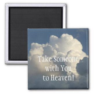 Ta någon med dig till himmelmagneten magnet