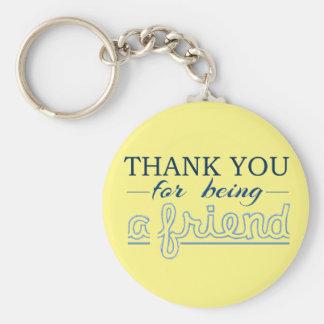 Tack för att vara en vän rund nyckelring
