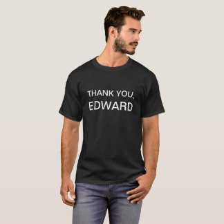 Tacka dig, Edward T Shirt
