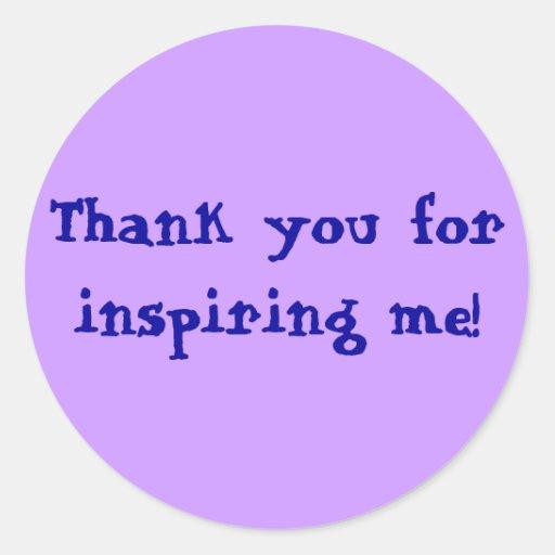 Tacka dig för att inspirera mig! runda klistermärken