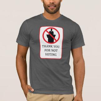 Tacka dig för att inte rösta undertecknar T-tröja Tee Shirts