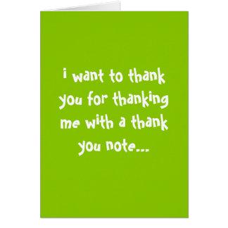 tacka dig för att tacka mig… hälsningskort