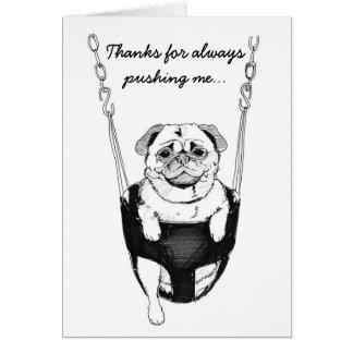 Tacka dig för portion mig… mops i gungakort hälsningskort