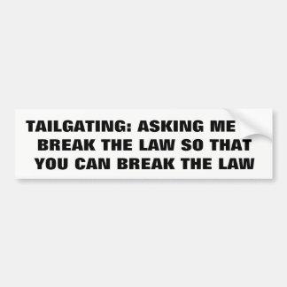 Tailgating: Fråga mig att bryta lagen Bildekal