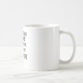 TALA INTE TILL MIG, TILLS jag HAR HAFT MIN COVFEFE Kaffemugg