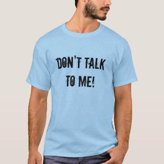 Tala inte till mig! tshirts