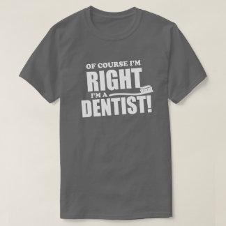 Tandläkaren är alltid den högra roliga tee shirt