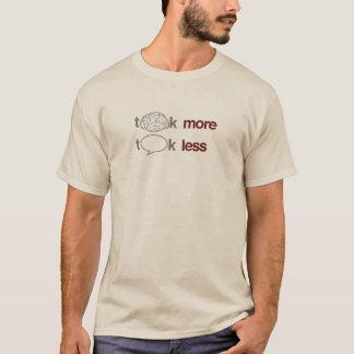 Tänk mer, samtalet mindre tee shirts