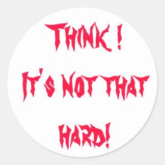 Tänka! Den är inte det hårt! Runt Klistermärke