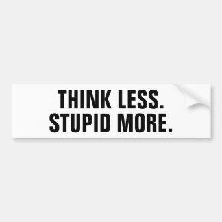 Tänka mindre. Dumt mer. Bildekal