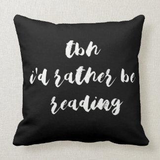 TBH… som jag skulle är ganska, läs- Kudde