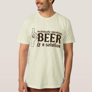Tekniskt tala, är öl en lösning tee shirts