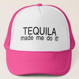 Tequilaen gjorde mig att göra det truckerkeps