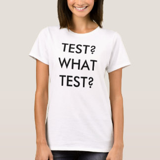 TESTA? TESTAR VAD? tshirt T Shirts