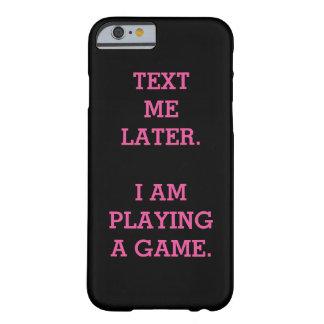 Text mig som är mer sistnämnd. Mig förmiddag som Barely There iPhone 6 Fodral
