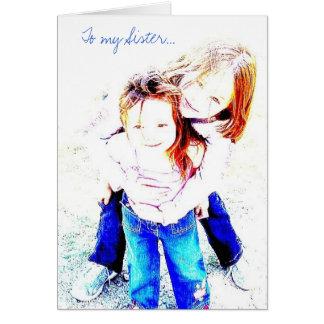 Till mitt systerhälsningkort hälsningskort