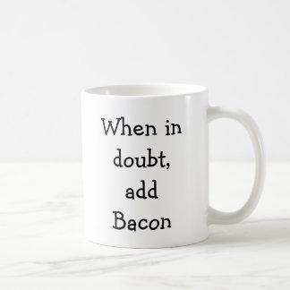 Tillfoga bacon, när i tvivel kaffemugg