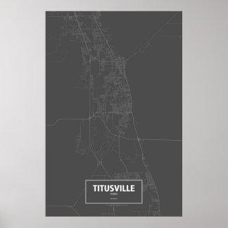 Titusville Florda (vit på svart) Poster