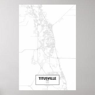 Titusville Florida (svarten på vit) Poster