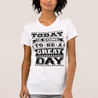 Todayen går att vara (en Motivational) underbar T Shirt